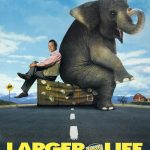 Larger than Life (1996)