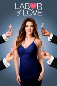 Labor of Love Sezonul 1 Online Subtitrat in Romana HD Gratis