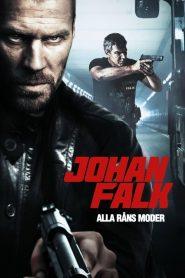 Johan Falk 9: Alla råns moder (2012)