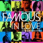 Famous in Love Sezonul 2