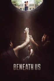 Beneath Us (2020)