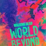 The Walking Dead: World Beyond Sezonul 1