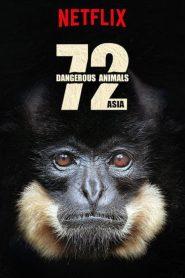 72 Dangerous Animals: Asia Sezonul 1