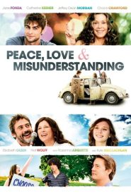 Peace, Love & Misunderstanding (2011) Online Subtitrat in Romana HD Gratis