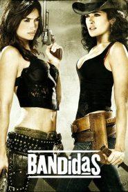 Bandidas (2006) Online Subtitrat in Romana HD Gratis