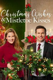 Christmas Wishes & Mistletoe Kisses (2019)