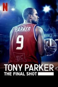 Tony Parker: The Final Shot (2021) Online Subtitrat in Romana HD Gratis