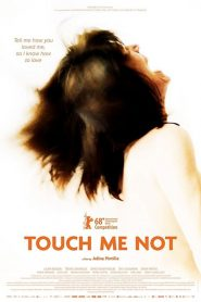 Touch Me Not (2018)