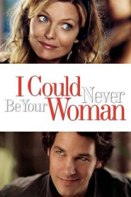 I Could Never Be Your Woman (2007) Online Subtitrat in Romana HD Gratis