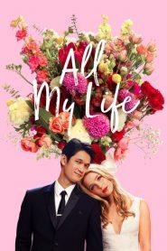 All My Life (2020) Online Subtitrat in Romana HD Gratis