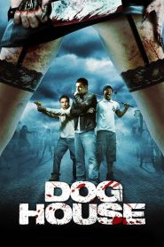 Doghouse (2009)