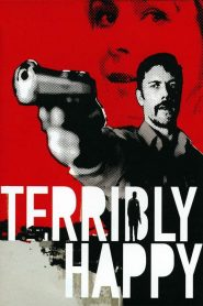 Terribly Happy (2008)