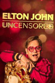 Elton John : Uncensored (2019)