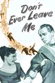 Don't Ever Leave Me (1949)