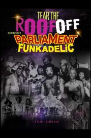 Tear the Roof Off: The Untold Story of Parliament Funkadelic (2016)