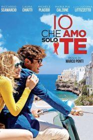 Io che amo solo te (2015)