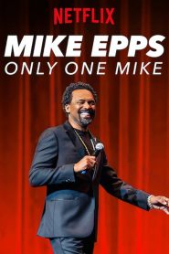 Mike Epps: Only One Mike (2019)