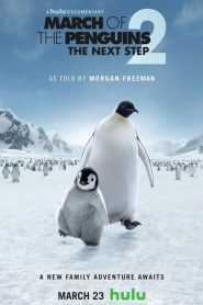 March of the Penguins 2: The Next Step (2017)