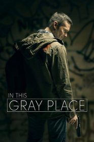In This Gray Place (2019)