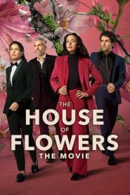 The House of Flowers: The Movie (2021)