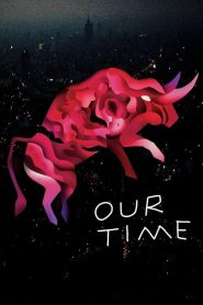 Our Time (2018)