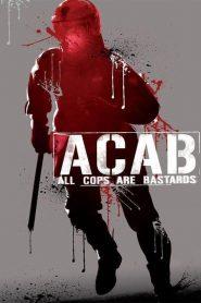 ACAB : All Cops Are Bastards (2012)