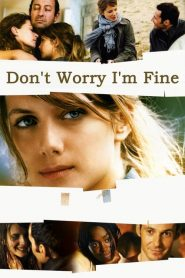 Don't Worry, I'm Fine (2006)
