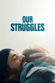 Our Struggles (2018)